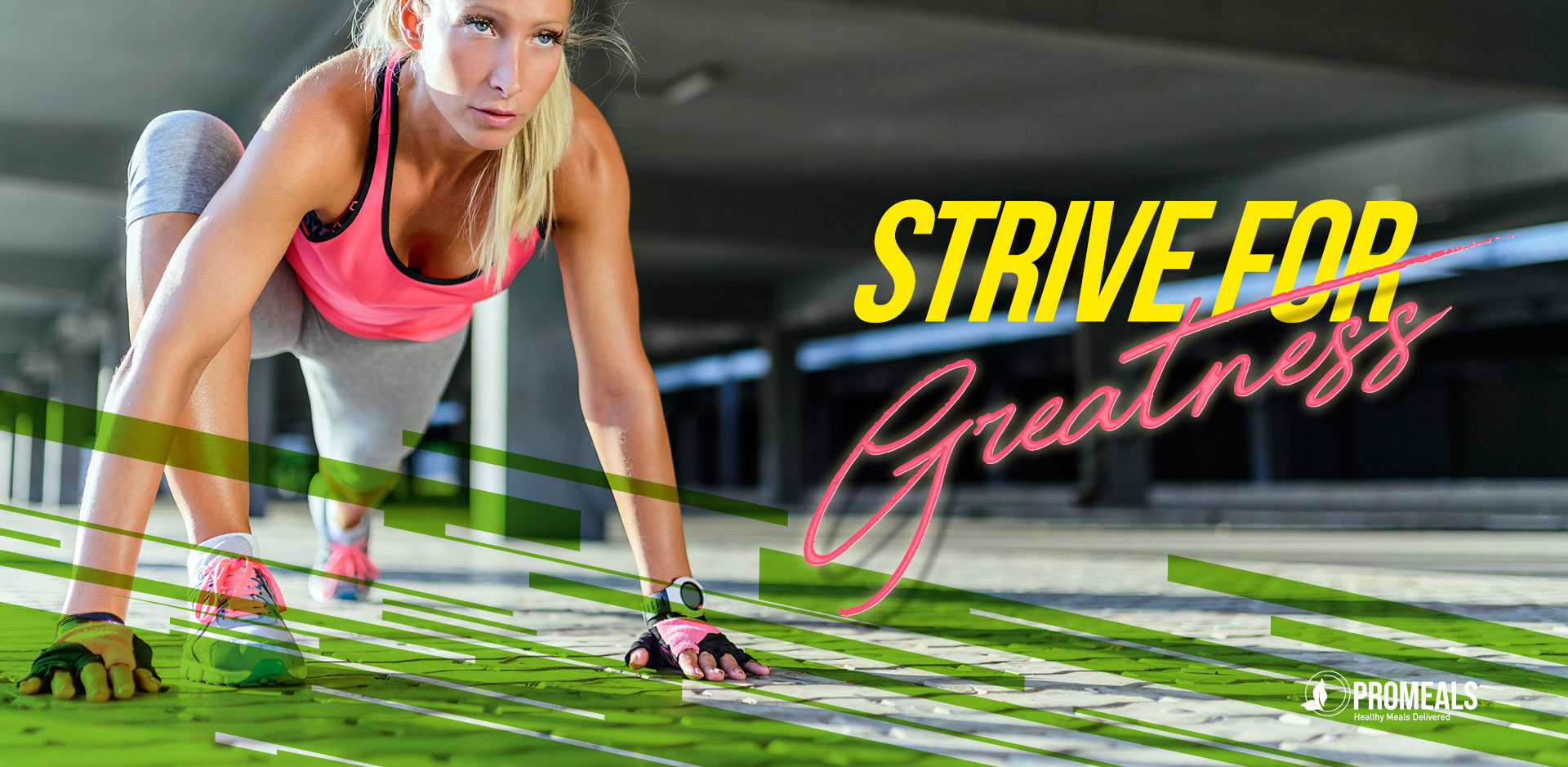 strive for greatness - ProMeals Houston, Tx.